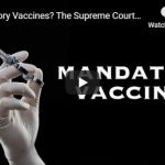 Mandatory Vaccines? The Supreme Court Said Yes! But Wait, There's More…
