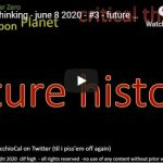Clif High: critical thinking - june 8 2020 - #3 - future history - emotional, driving waves