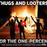 THUGS AND LOOTERS FOR THE ONE PERCENT - DAVID ICKE DOT-CONNECTOR VIDEOCAST