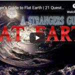 A Stranger's Guide to Flat Earth | 21 Questions and Answers (Proving The Earth Is Flat)