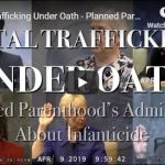 Fetal Trafficking Under Oath - Planned Parenthood's Admissions About Infanticide