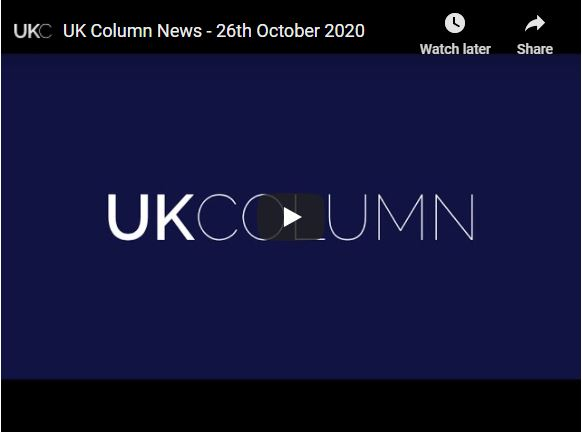 UK Column News – 26th October 2020. The Government knew what they were doing – it was Murder