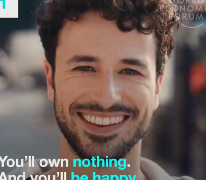 """""""Own Nothing and Be Happy"""": The Great Reset's Vision of the FutureWorld Economic Forum's video tells us about the plans for humanity in the year 2030"""