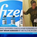 Woman Who Suffered Convulsions Screened For Permanent Brain Damage From Metals In Pfizer COVID-19 Vaccine