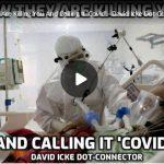 How They Are Killing You And Calling It 'Covid' – David Icke Dot-Connector Videocast