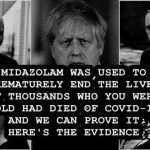 Midazolam was used to prematurely end the lives of thousands who you were told had died of Covid-19 and we can prove it; here's the evidence…