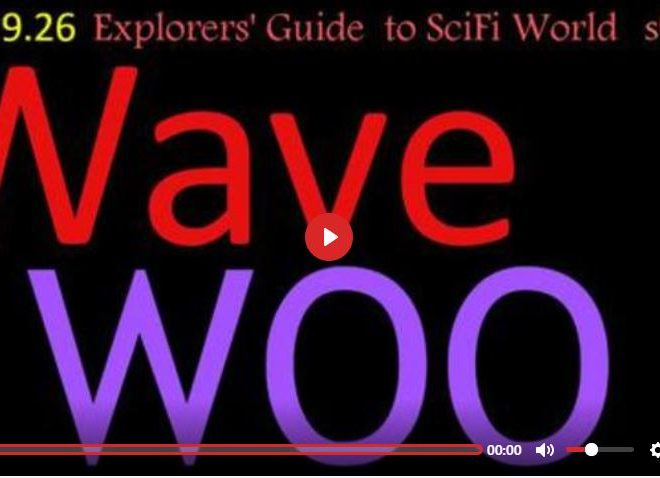 WAVE WOO – EXPLORERS' GUIDE TO SCIFI WORLD