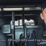 CoronaVirus: A P*ssed Off Good Cop Speaks Out On Tyranny