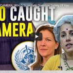 Caught on Camera: W.H.O Scientists Question Safety Of Vaccines