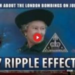 7/7 RIPPLE EFFECT 2, DEEP STATE FALSE FLAG EVIDENCE
