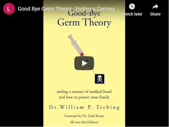 Good Bye Germ Theory – Ending a Century of Medical Fraud – (audiobook)