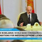 EXPOSED: World Bank Coronavirus Aid Comes With Conditions For Imposing Extreme Lockdown, Reveals Belarus President