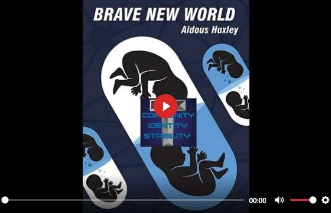 ALDOUS HUXLEY BRAVE NEW WORLD AUDIO BOOK – COMMUNITY IDENTITY STABILITY