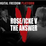 ROSE/ICKE V: THE ANSWER