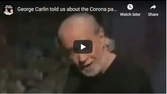 George Carlin told us about the Corona panic years ago