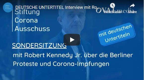 Interview with Robert Kennedy Jr. about the Berlin protests and corona vaccinations (In English, German subtitles)