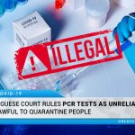 Portuguese Court Rules PCR Tests As Unreliable & Unlawful To Quarantine People