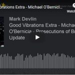 Good Vibrations Extra - Michael O'Bernicia - Prosecutions of British MPs Update