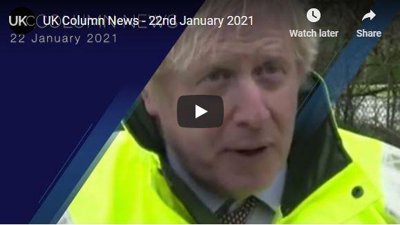 UK Column News – 22nd January 2021