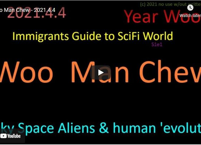 Clif High Latest: Woo Man Chew – 2021.4.4 Government to release Alien Ancestry/ UFO information in June 2021 / Free Energy… (Deflection of COVID SCAM ?)