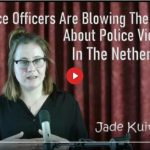 DUTCH POLICE OFFICERS ARE BLOWING THE WHISTLE