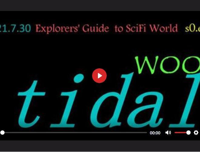 TIDAL WOO – EXPLORERS' GUIDE TO SCIFI WORLD