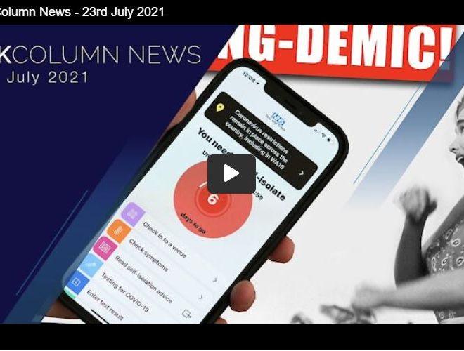 UK Column News – 23rd July 2021