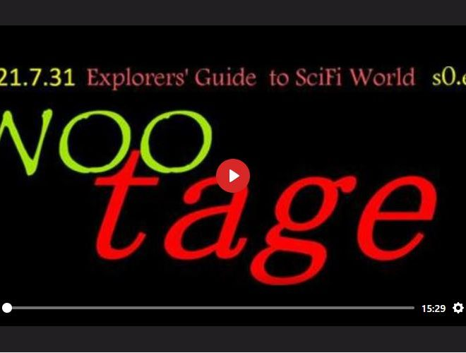 WOOTAGE – EXPLORERS' GUIDE TO SCIFI WORLD