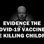 Kids to be given the Covid-19 Vaccine without parental consent despite a mountain of evidence they are killing children