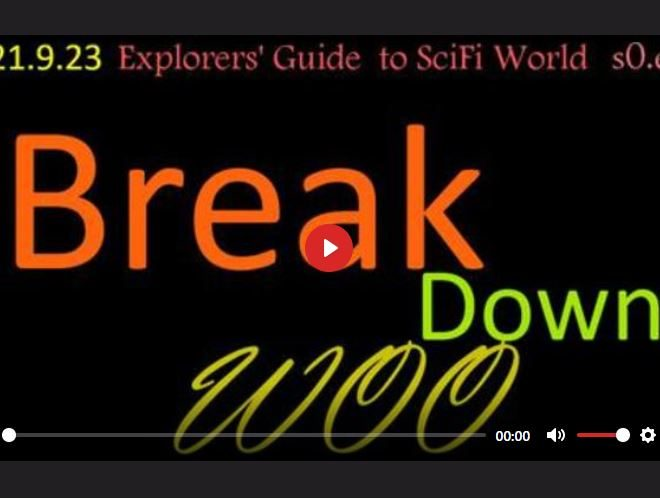 BREAK DOWN WOO – EXPLORERS' GUIDE TO SCIFI WORLD