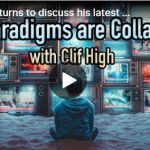"""Clif High Returns To Discuss His Latest Data, """"Humanity Wins"""",""""Dark Times"""",""""History Revealed"""" (2of2)"""