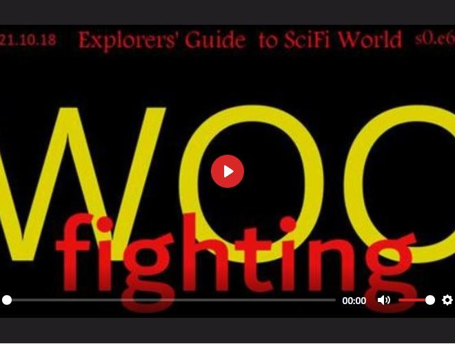 WOO FIGHTING – EXPLORERS' GUIDE TO SCIFI WORLD
